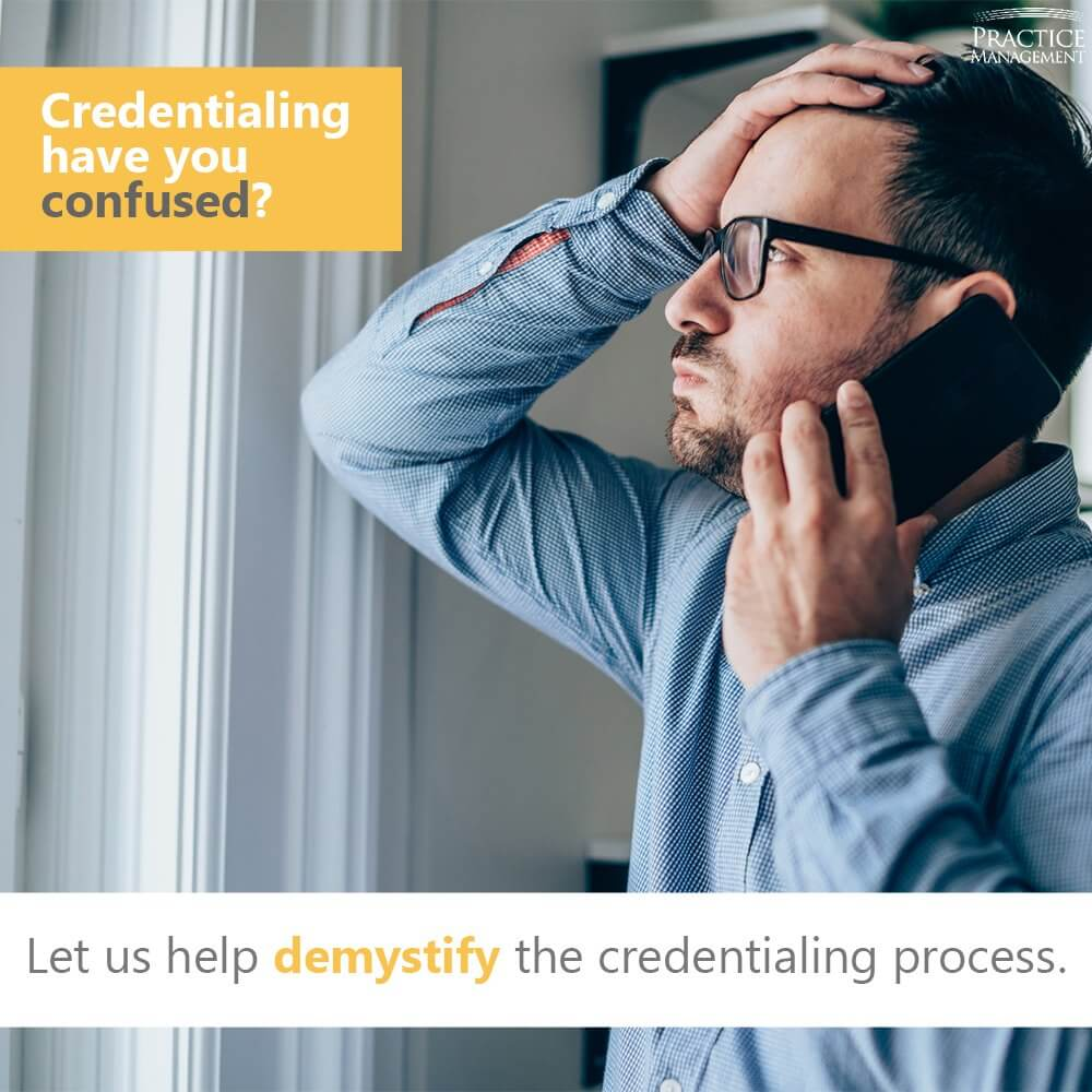 Medical credentialing have you confused?